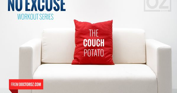 No Excuse: Couch Potato Workout: Think getting in shape is impossible? Think