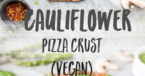 how to make cauliflower pizza base vegan