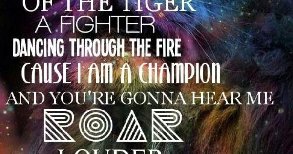 Roar - Katy Perry. | L Y R I C S | Pinterest | Tigers ...