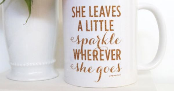 She Leaves A Little Sparkle Wherever She Goes Mugs Tea Gifts Cute Coffee Mugs