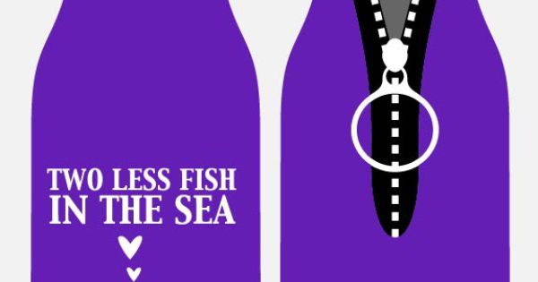 Two less fish in the sea wedding quotes beer bottle for Two less fish in the sea