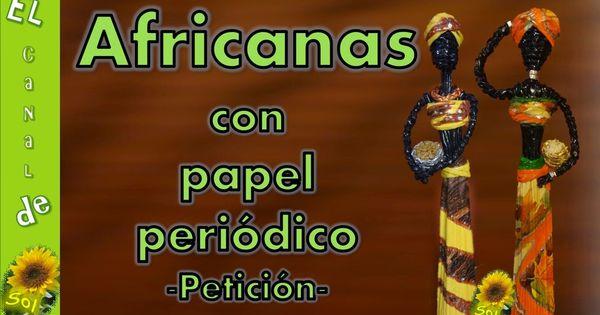 Africanas con papel de peri dico aprender manualidades - Manualidades con periodico ...