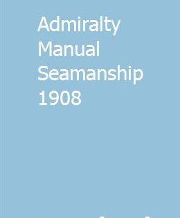 Admiralty Manual Seamanship 1908 Manual New Holland Tractor Book Publishing