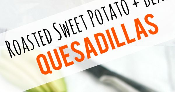 Make these crispy, melty, and delicious quesadillas for lunch today! Roasted sweet