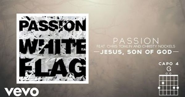 Yeshulive Blogspot Com Passion Jesus Son Of God Live Lyrics And Chord Lyrics And Chords Lyrics To Live By Son Of God