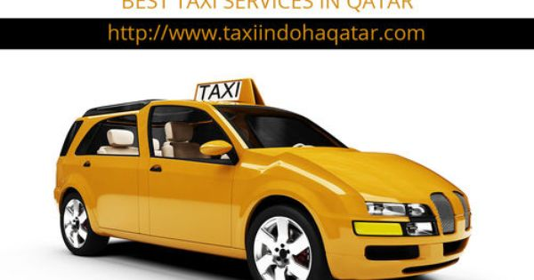 Best Taxi In Doha Qatar Besttaxiindoha Taxi Service Taxi Cab