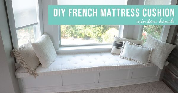 Diy French Mattress Cushion Window Bench Cushion Youtube In 2020 French Mattress Cushion Diy French Mattress French Mattress