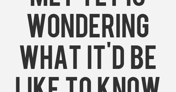 #Inspiration Life Quote Love Wondering Someone Like You