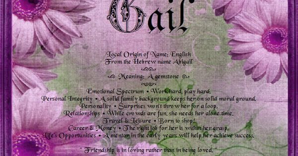 Gail Local Origin of Name: English From the Hebrew name ...