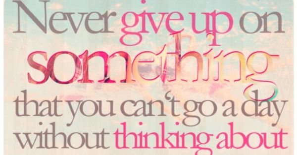 I don't even think I can. nevergiveup