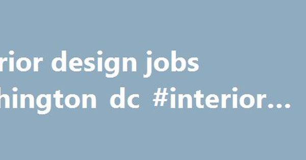 Interior Design Jobs Washington Dc Houston Remmont