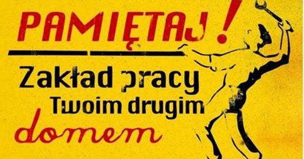 Warto Pamietac Ze W Biurze Spedzamy Niemal Dwa Tysiace Godzin W Ciagu Roku Spytaj Naszych Eksper Quote Posters Inspirational Quotes Motivation Polish Posters