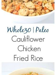 Whole30 Cauliflower Chicken Fried Rice A Fast Nutritious Meal