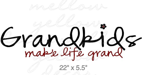 Grandkids Make Life Grand Vinyl Decal By Mellowyellowdecor