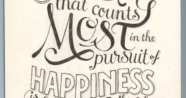 the thing that counts most in the pursuit of happiness is choosing