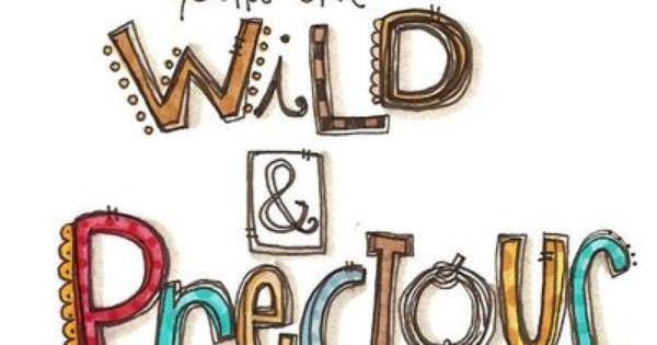 inspiration: wild and precious