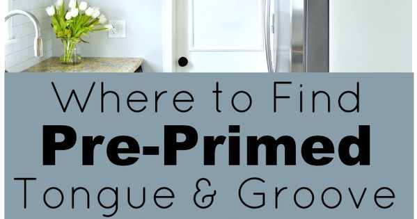 Where To Find Pre Primed Tongue And Groove Planks Home