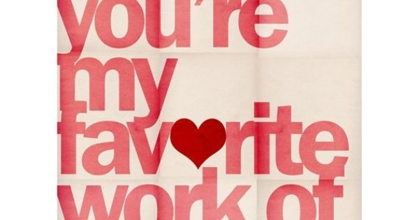 You're My Favorite Work of Art - 8 x 10 Typographic Art