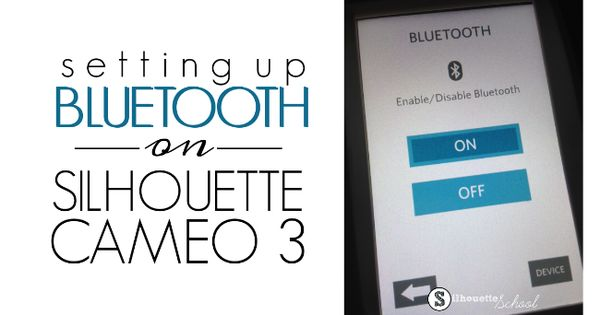 Silhouette Cameo 3 Bluetooth Set Up Tutorial Confusion