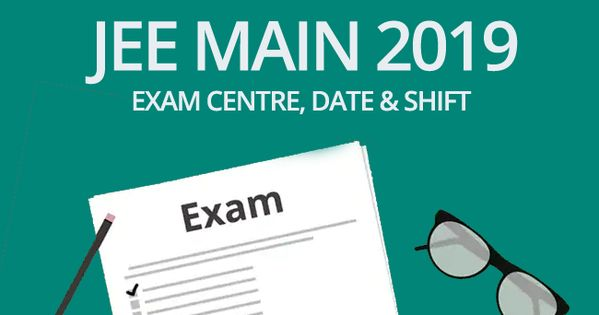 Jee Main 2019 Exam Centres City And Shift Details Maine Centre City New Details