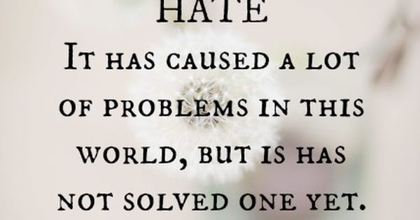 Maya Angelou's thoughts on HATE