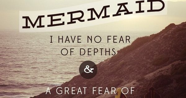 Mermaid quote from Anais Nin - Fear of shallow living