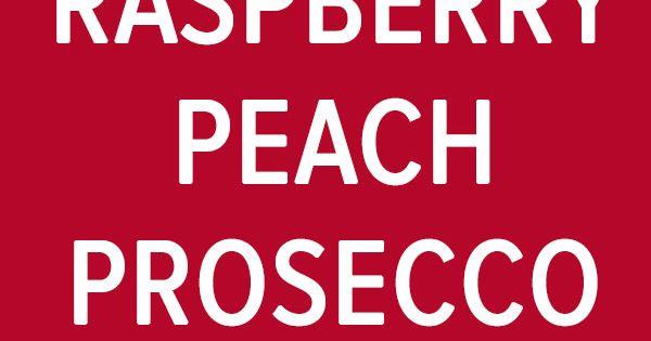 Raspberry Peach Prosecco Punch | Recipe | Punch, Peaches and ...