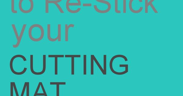 25 tips to re-stick your Silhouette cutting mat tips tricks @Karen Jacot