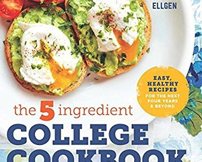 The 5 Ingredient College Cookbook Easy Healthy Recipes For The