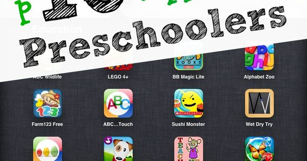 Top 10 Educational Apps for Preschoolers. i-phone & i-pad, but includes an