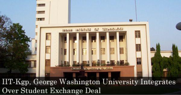 Iit Kgp George Washington University Integrates Over Student Exchange Deal George Washington University Exchange Student George Washington