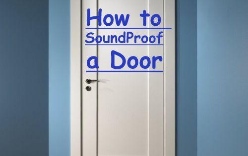 How To Soundproof A Door 10 Best Ways Sound Proofing Sound Proofing Door Soundproof Room