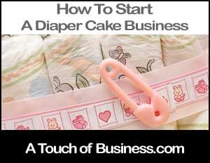 How To Start A Diaper Cake Business Cake Business