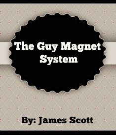 The Guy Magnet System Book James Scott New Things To Learn Guys