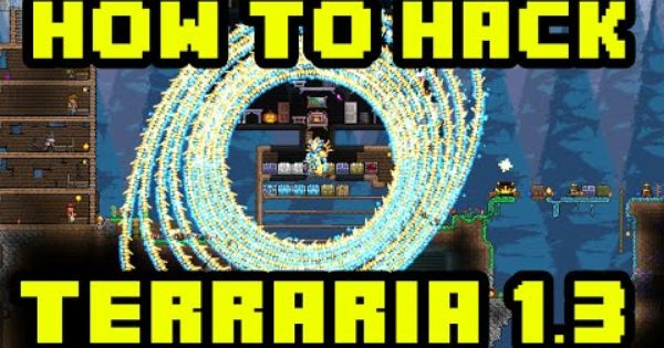 Terraria Mods How To Hack Terraria 1 3 Infinite Minions Spawn Items Monsters Much More Boss Hacks Terrarium Gaming Tips