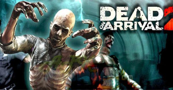 Dead On Arrival 2 V1 0 5 Mod Money Apk Free Download Apk