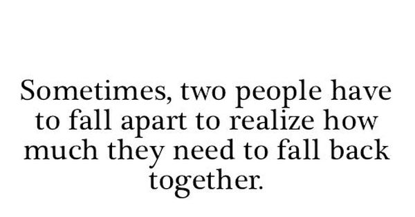 Sometimes, two people have to fall apart to realize how much they