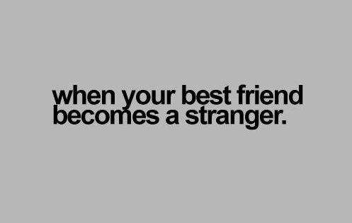 Best 25 Losing Friends Quotes Ideas On Pinterest: When Your Best Friend Becomes A Stranger...yeah... Funny