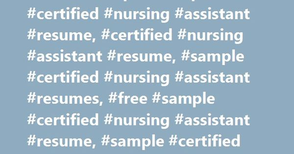 Certified Nursing Assistant Resume Sample #sample #certified - objective for certified nursing assistant resume