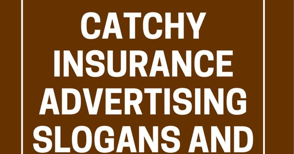 45 Catchy Insurance Advertising Slogans and Taglines | Advertising ...