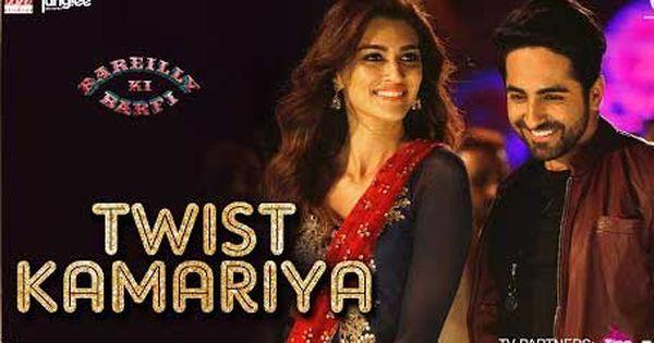 Twist Kamariya Lyrics Bareilly Ki Barfi Bollywood Music Song Hindi Bollywood Songs