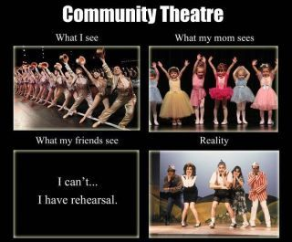 Funny Meme About Community Theatre Stephanie Guerrera I Can T I Have Rehearsal Theatre Jokes Musical Theatre Humor Theater Kid Problems