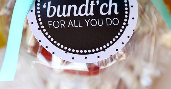 Thanks A Quot Bundt Quot Ch For All That You Do Mini Bundt Cakes