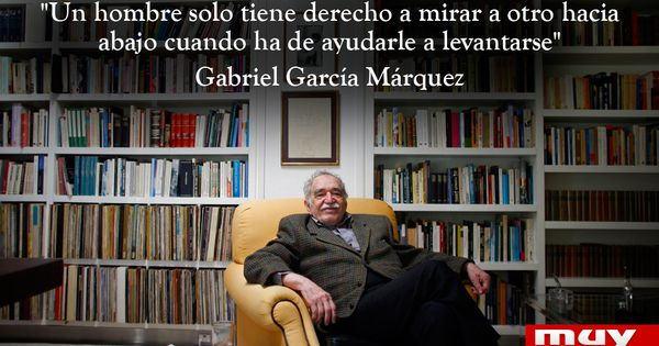10 frases geniales de gabriel garc a m rquez http www for Motel el marquez
