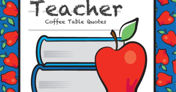 teacher coffee table quotes apples by mythreesisters3 on
