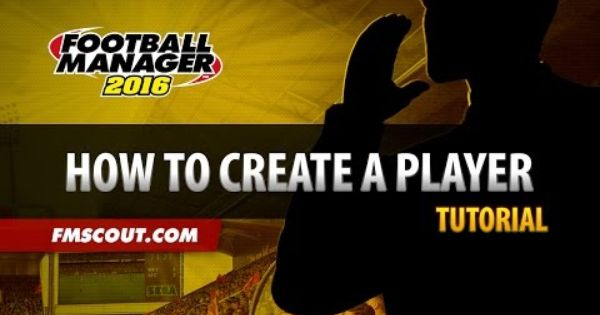 How To Create Your Own Player Football Manager 2016 Editor Tutorial Football Manager Football Manager 2016 German National Team