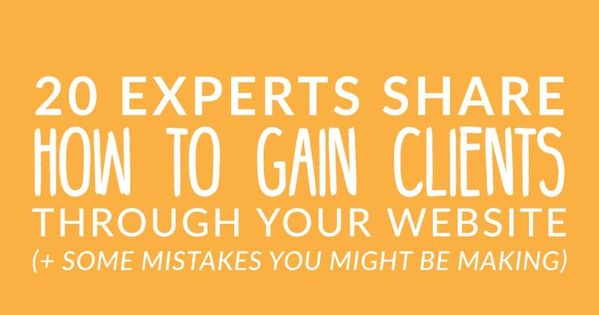 20 Experts Share How To Gain Clients Through Your Website (Plus Some Mistakes You Might Be Making) - Krista Rae