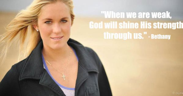 Bethany Hamilton. Through all that's happened to her she's been amazing. She's