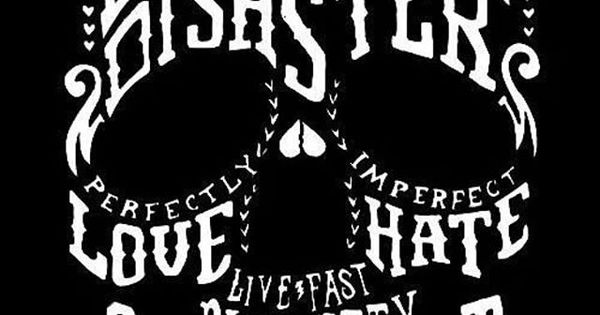 Beautiful Disaster Perfect Love Imperfect Hate Live Fast Die Pretty Sinner Saint Skull Tattoo