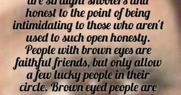 Brown Eyed People Are Quite A Force To Be Reckoned With